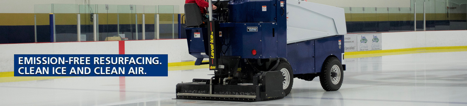 Emission-free resurfacing. Clean ice and clean air.